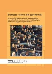 Biomasse – nok til alle gode formål? - KanEnergi AS
