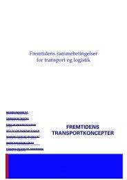 Rammebetingelser - logistik og transport - Teknologisk Institut