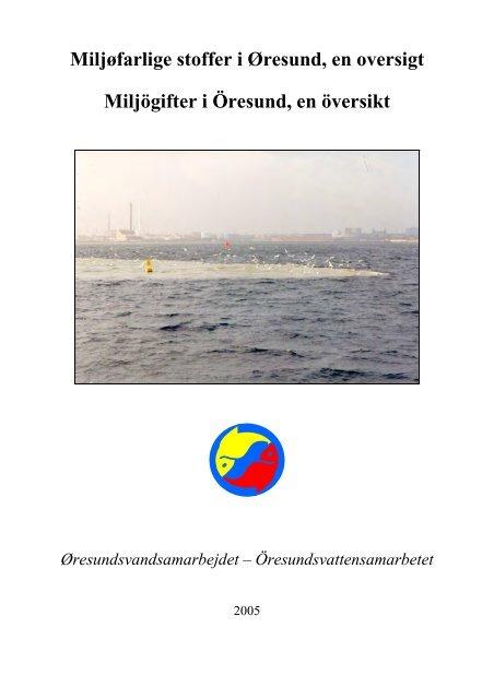 Miljøfarlige stoffer i Øresund, en oversigt Miljögifter i Öresund, en ...