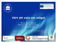 Värt att veta om mögel (Anna-Sara Claeson, Umeå universitet)