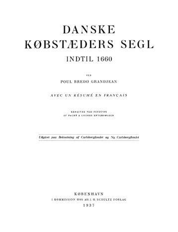 Poul Bredo Grandjean: Danske Købstæders Segl indtil 1660