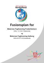 Fusionsplan for Malernes Fagforening Nordjylland i - Malerforbundet