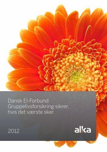 Dansk El-Forbund Gruppelivsforsikring sikrer, hvis ... - ALKA forsikring