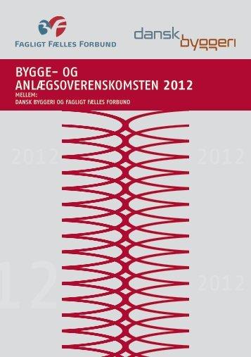 Bygge- og Anlægsoverenskomsten 2012 - Dansk Byggeri