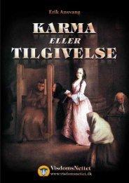 KARMA eller TILGIVELSE - Erik Ansvang - Visdomsnettet