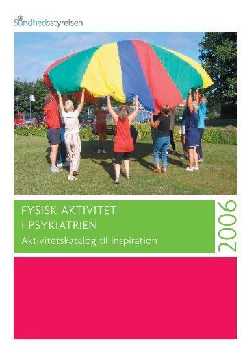 FYSISK AKTIVITET I PSYKIATRIEN - Sundhedsstyrelsen