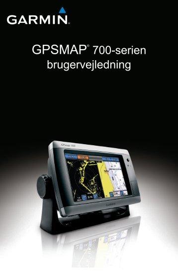 GPSMAP® 700-serien brugervejledning - Garmin