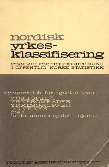Nordisk yrkesklassifisering, 1964 Standard for yrkesgruppering i ...