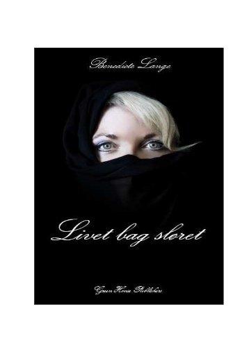 Livet bag sløret - Benedicte Lange - e-bog 2011 - A4 PDF - Hjem