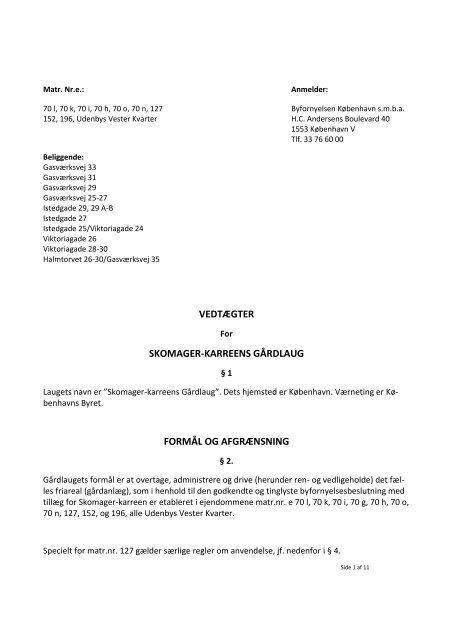 VEDTÆGTER SKOMAGER-KARREENS GÅRDLAUG FORMÅL OG ...