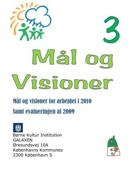 Mål og visioner for arbejdet i 2010 Samt evalueringen af 2009
