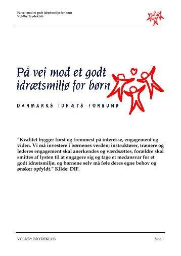 Kvalitet bygger først og fremmest på interesse ... - Voldby Brydeklub