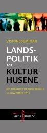 LANDS- POLITIK KULTUR- HUSENE - Kulturhusene i Danmark