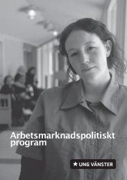 Arbetsmarknadspolitiskt program - Ung Vänster