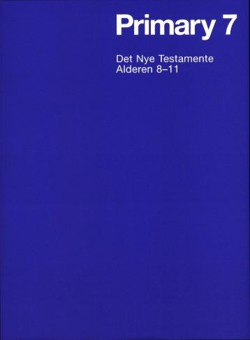 Primary 7, Det Nye Testamente