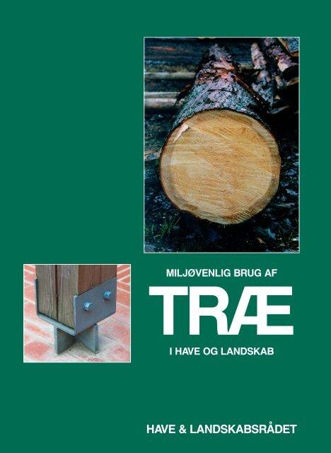 Miljøvenlig brug af træ i have og landskab - Grønt Miljø