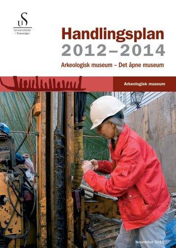 Handlingsplan 2012 - Arkeologisk museum - Universitetet i Stavanger