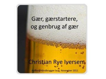 Gær, gærstartere, og genbrug af gær Christian Rye Iversen