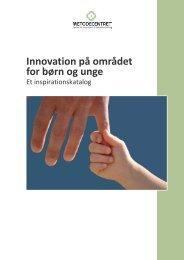 Innovation på området for børn og unge - et ... - Metodecentret