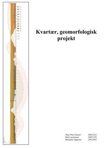 Kvartær, geomorfologisk projektReport in danish. - Thue Weel Jensen