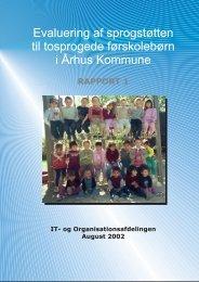 Evaluering af sprogstøtten til tosprogede førskolebørn i Århus ...