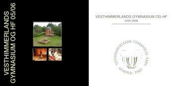 MARTS 2006 MARTS 2006 - Vesthimmerlands Gymnasium & HF