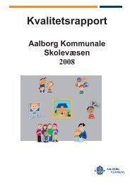 Kvalitetsrapport 2008 - Aalborg Kommunale Skolevæsen
