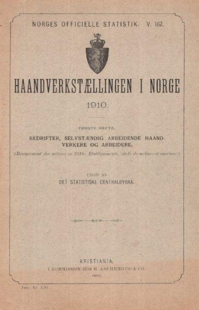 Haandverkstællingen i Norge 1910. Første Hefte. Bedrifter ...