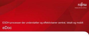 ESDH-processer der understøtter og effektiviserer central ... - Fujitsu