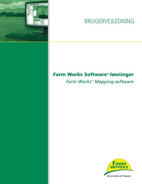 Farm Works Mapping Software User Guide - Farm Works Software