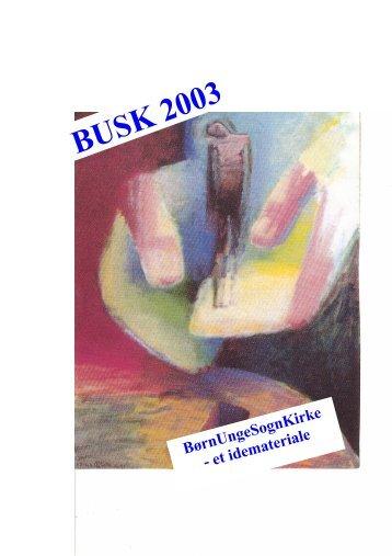 Busk materiale 2003.pub (Skrivebeskyttet) - BUSK gudstjenester