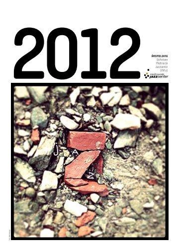 Årsmelding 2012 - Midtnorsk jazzsenter