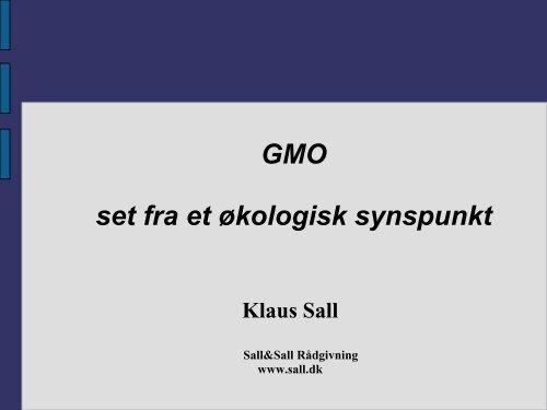 GMO fra et økologisk synspunkt / biolog Klaus Sall