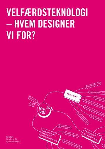 Velfærdsteknologi – hVem designer Vi for? - Lev Vel