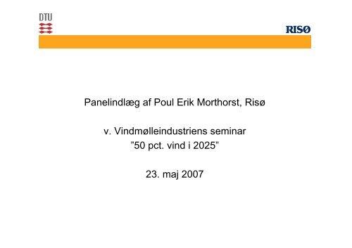 Panelindlæg af Poul Erik Morthorst, Risø v ... - Ea Energianalyse