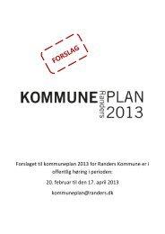 Forslaget til kommuneplan 2013 for Randers Kommune er i offentlig ...