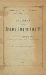 Tabeller vedkommende Norges Bergværksdrift i Aarene 1891, 1892 ...