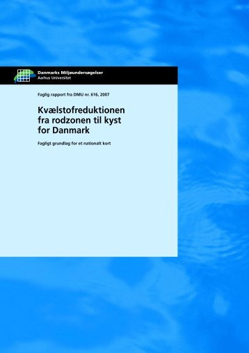 Kvælstofreduktionen fra rodzonen til kyst for Danmark, Fagligt ...