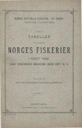 Tabeller vedkommende Norges fiskerier i aaret 1882 samt ...