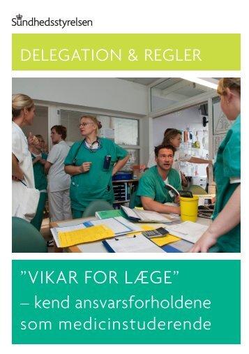"""""""Delegation & regler. """"Vikar for læge - Sundhedsstyrelsen"""