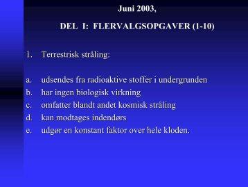 Juni 2003, DEL I: FLERVALGSOPGAVER (1-10) 1. Terrestrisk ...