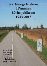 Sct. Georgs Gilderne i Danmark 80 års jubilæum 1933-2013