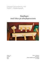 Sløjdfaget- med fokus på arbejdsprocessen. - dansk sløjdlærerskole