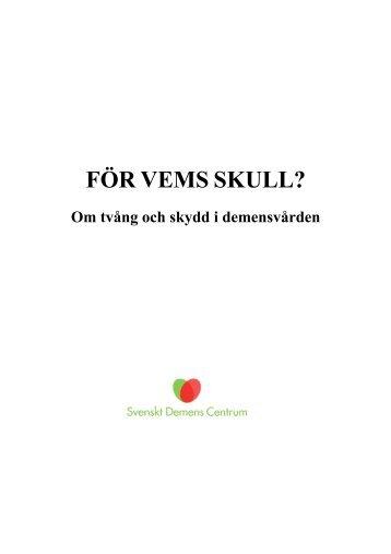 FÖR VEMS SKULL? - Svenskt Demenscentrum