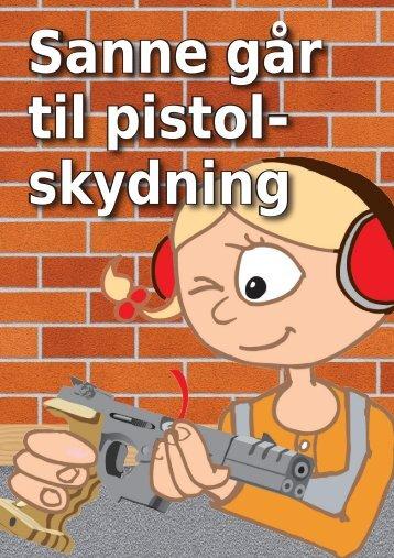 Sanne går til pistol- skydning