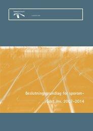 Beslutningsgrundlag for sporom- rådet mv. 2007-2014 - Banedanmark