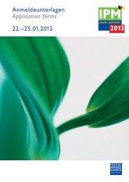 Anmeldeunterlagen Application forms 22.–25.01.2013 - IPM Essen