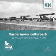 Last ned brosjyre Gardermoen Kulturpark - Airport Motel & Apartment