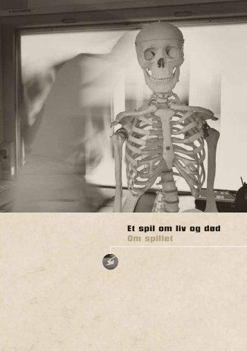 Et spil om liv og død Om spillet - Det Etiske Råd
