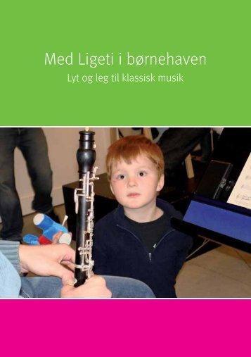 Download inspirationshæftet Med Ligeti ... - Minisymfonikerne